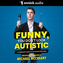 Funny, You Don't Look Autistic by Michael McCreary audiobook