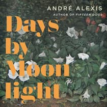 Days by Moonlight by André Alexis audiobook