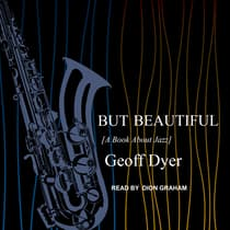 But Beautiful by Geoff Dyer audiobook