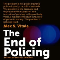 The End of Policing by Alex S. Vitale audiobook