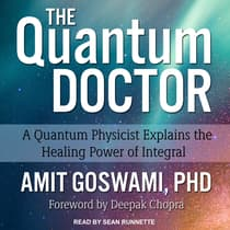 The Quantum Doctor by Amit Goswami audiobook