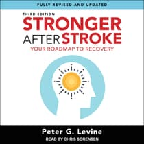 Stronger After Stroke, Third Edition by Peter G. Levine audiobook