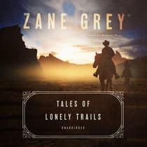 Tales of Lonely Trails by Zane Grey audiobook