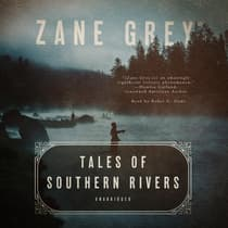 Tales of Southern Rivers by Zane Grey audiobook