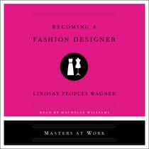 Becoming a Fashion Designer by Lindsay Peoples Wagner audiobook