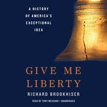 Give Me Liberty by Richard Brookhiser audiobook