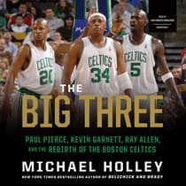 The Big Three by Michael Holley audiobook