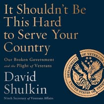 It Shouldn't Be This Hard to Serve Your Country by David Shulkin audiobook