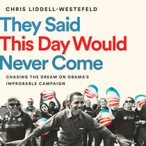 They Said This Day Would Never Come by Chris Liddell-Westefeld audiobook
