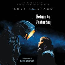 Lost In Space: Return to Yesterday by Kevin Emerson audiobook
