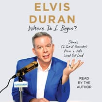 Where Do I Begin? by Elvis Duran audiobook