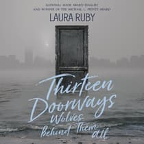 Thirteen Doorways, Wolves Behind Them All by Laura Ruby audiobook