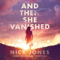 And Then She Vanished by Nick Jones audiobook