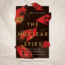 The Nuclear Spies by Vince Houghton audiobook