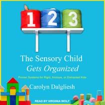 The Sensory Child Gets Organized by Carolyn Dalgliesh audiobook