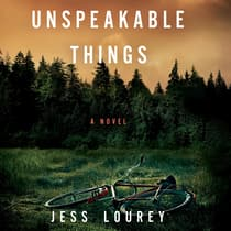 Unspeakable Things by Jess Lourey audiobook