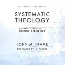 Systematic Theology by John M. Frame audiobook