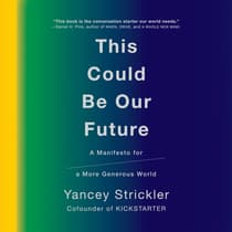 This Could Be Our Future by Yancey Strickler audiobook