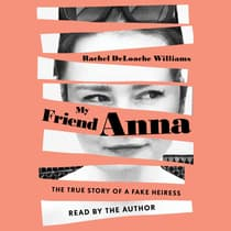 My Friend Anna by Rachel DeLoache Williams audiobook