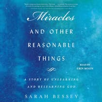 Miracles and Other Reasonable Things by Sarah Bessey audiobook