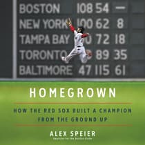 Homegrown by Alex Speier audiobook