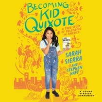 Becoming Kid Quixote by Sarah Sierra audiobook