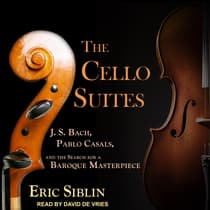 The Cello Suites by Eric Siblin audiobook