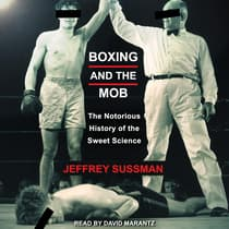 Boxing and the Mob by Jeffrey Sussman audiobook