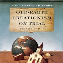 Old-Earth Creationism on Trial by Tim Chaffey audiobook