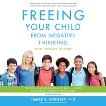 Freeing Your Child from Negative Thinking by Tamar E. Chansky audiobook