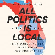 All Politics Is Local by Meaghan Winter audiobook