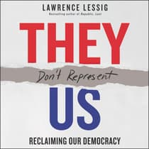 They Don't Represent Us by Lawrence Lessig audiobook
