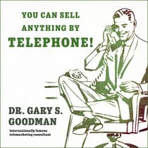 You Can Sell Anything By Telephone! by Gary S. Goodman audiobook