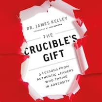 The Crucible's Gift by James Kelley audiobook