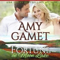 Fortune on Moon Lake by Amy Gamet audiobook