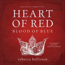 Heart of Red, Blood of Blue by Rebecca Belliston audiobook