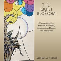 The Quiet Blossom by Michael A. T. Clark audiobook