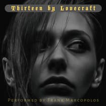 Thirteen by Lovecraft by H. P. Lovecraft audiobook