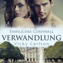 Verwandlung. Sinnliches Cornwall by Vicky Carlton audiobook