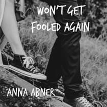 Won't Get Fooled Again by Anna Abner audiobook