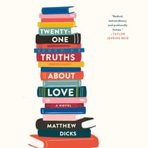Twenty-One Truths About Love by Matthew Dicks audiobook