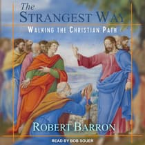 The Strangest Way by Robert Barron audiobook