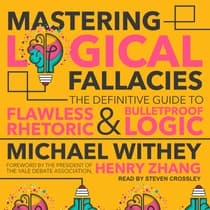 Mastering Logical Fallacies by Michael Withey audiobook
