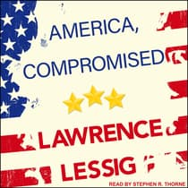 America, Compromised by Lawrence Lessig audiobook
