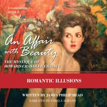 An Affair with Beauty: The Mystique of Howard Chandler Christy by James Philip Head audiobook