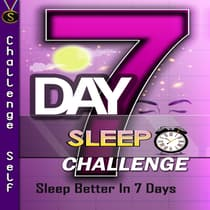 7-Day Sleep Challenge by Challenge Self audiobook