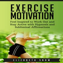 Exercise Motivation by Elizabeth Snow audiobook