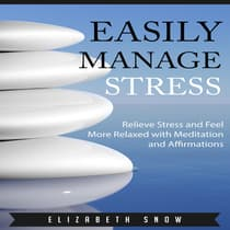 Easily Manage Stress by Elizabeth Snow audiobook