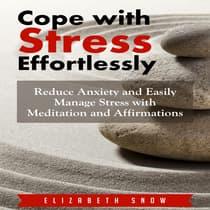 Cope with Stress Effortlessly by Elizabeth Snow audiobook