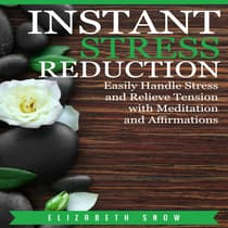 Instant Stress Reduction by Elizabeth Snow audiobook